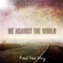 Me Against The World - Find Your Way - CD ep