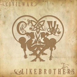 Civil War - Like Brothers - CD Album